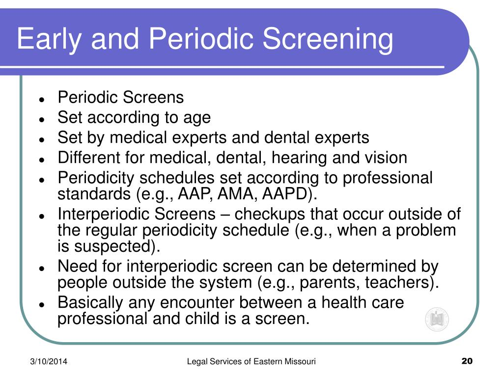 Early and Periodic Screening