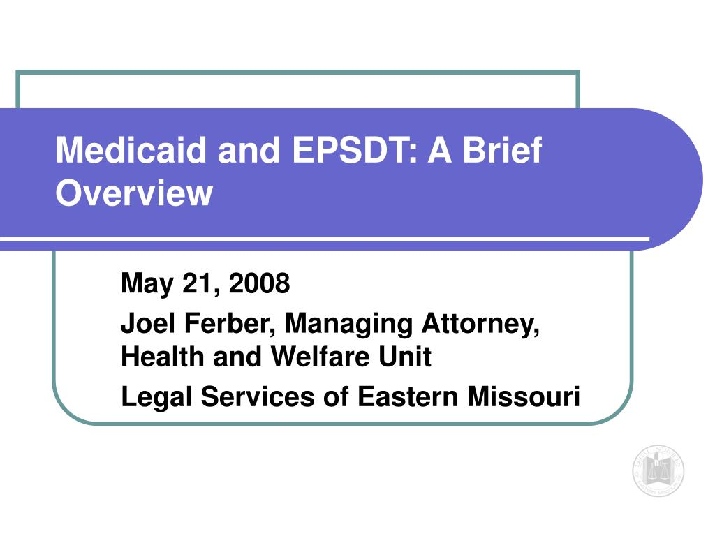 Medicaid and EPSDT: A Brief Overview