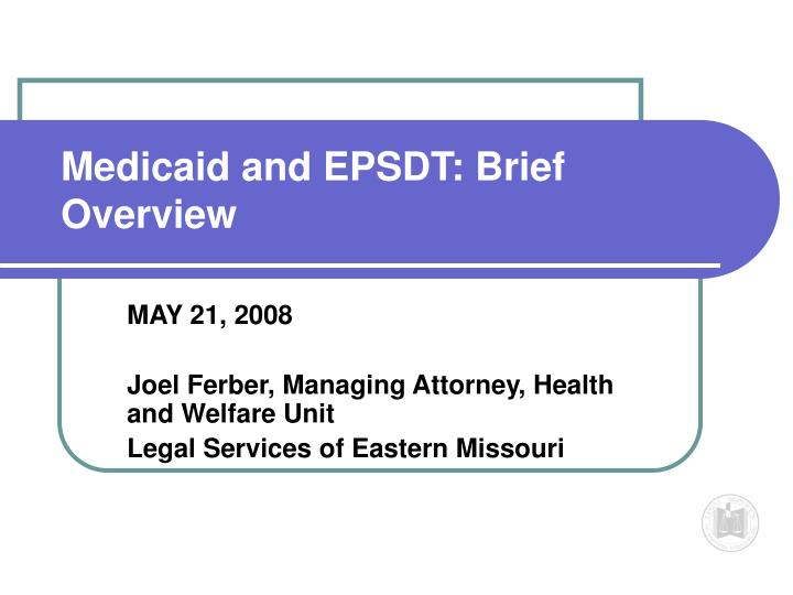 Medicaid and epsdt brief overview