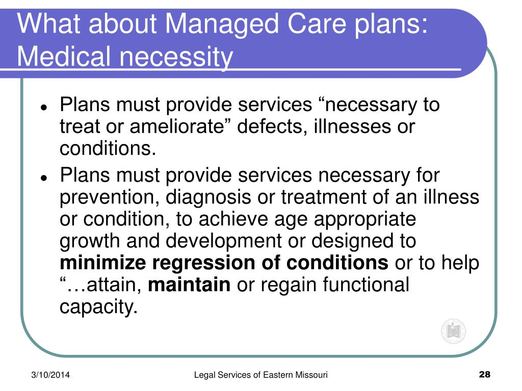 What about Managed Care plans: Medical necessity