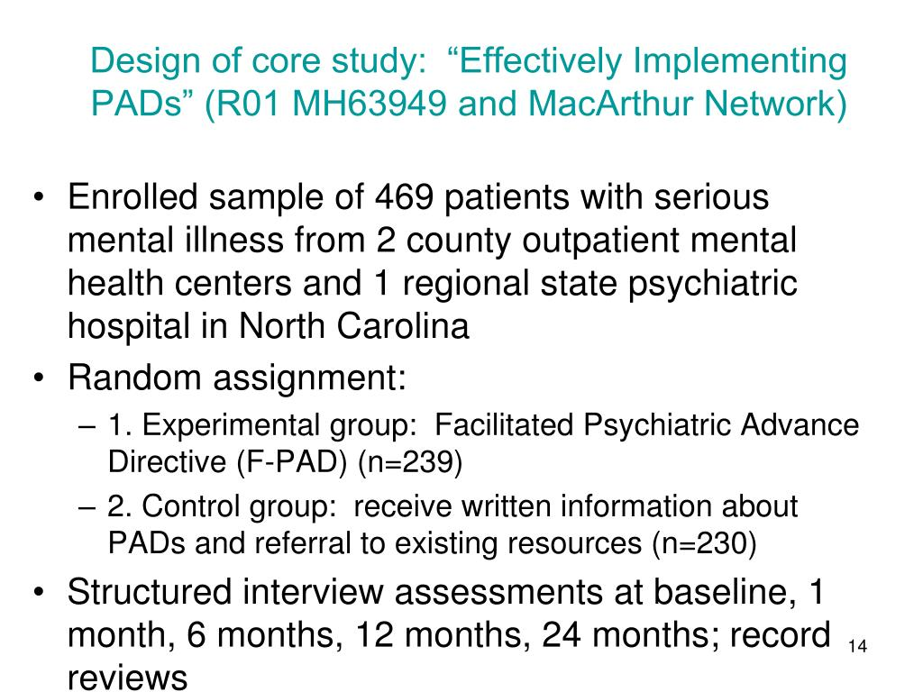 """Design of core study:  """"Effectively Implementing PADs"""" (R01 MH63949 and MacArthur Network)"""