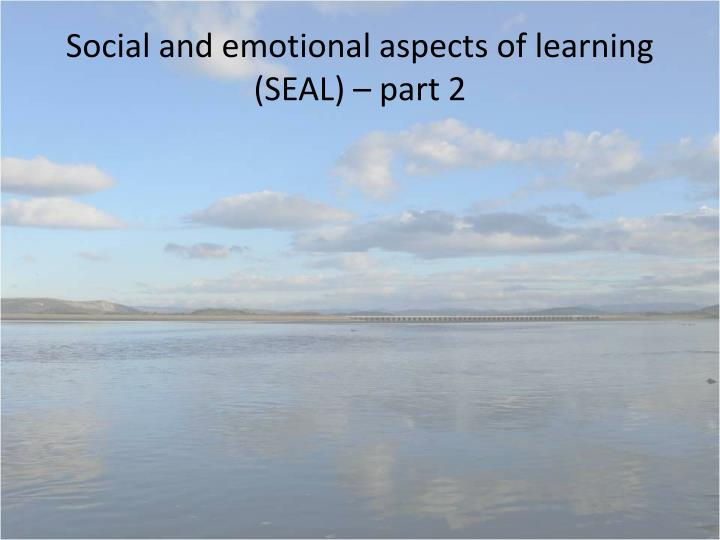 Social and emotional aspects of learning (SEAL) – part 2