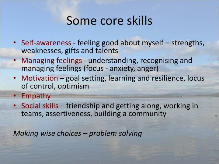 Some core skills