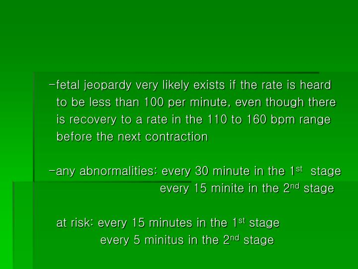 -fetal jeopardy very likely exists if the rate is heard