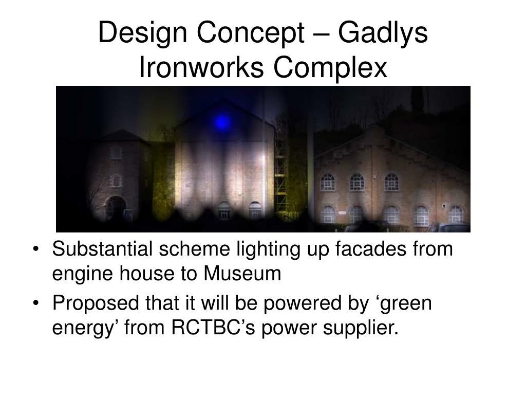 Design Concept – Gadlys Ironworks Complex