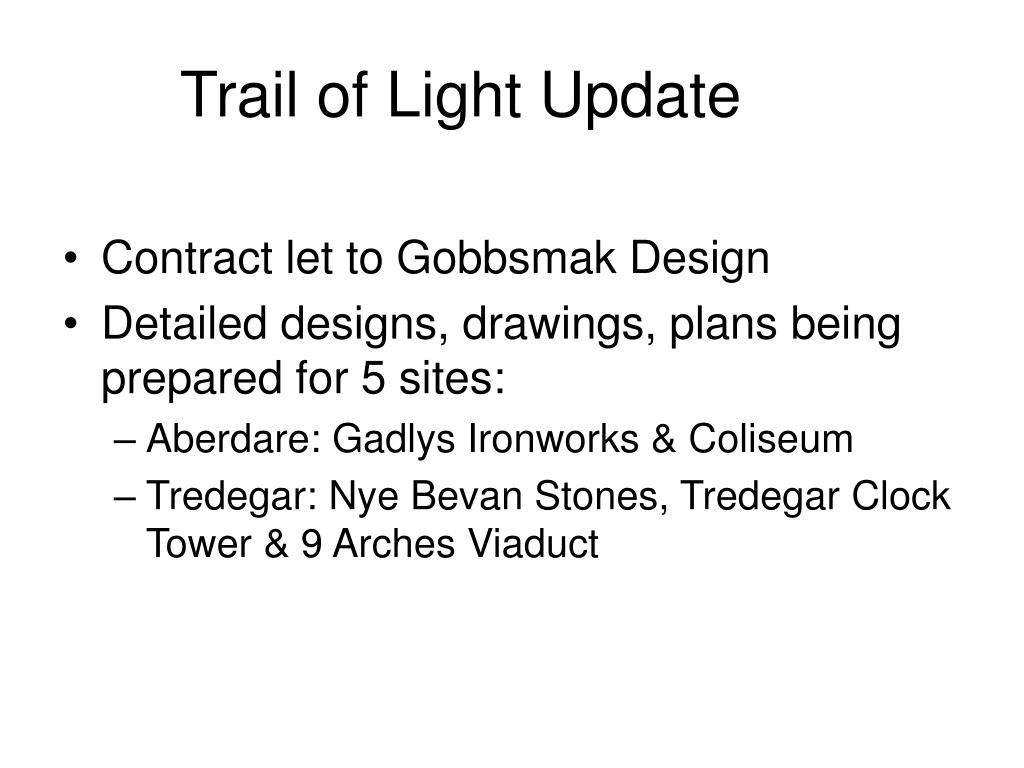Trail of Light Update