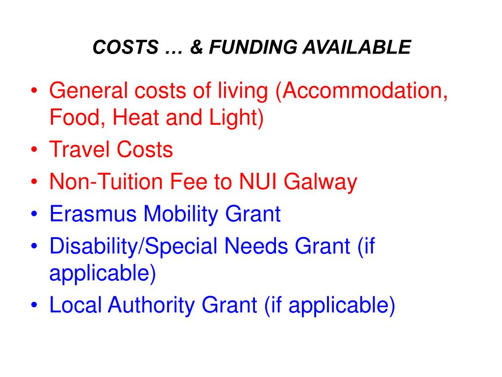 COSTS … & FUNDING AVAILABLE