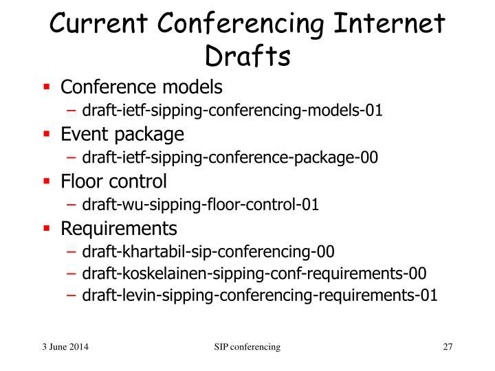 Current Conferencing Internet Drafts