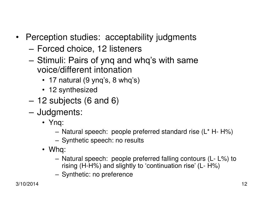 Perception studies:  acceptability judgments