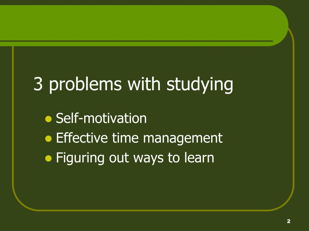 3 problems with studying