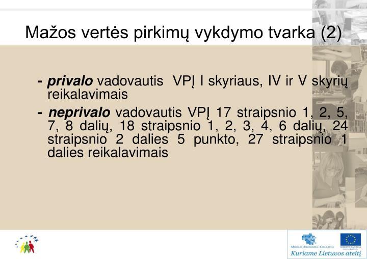 Mažos vertės pirkimų vykdymo tvarka (2)