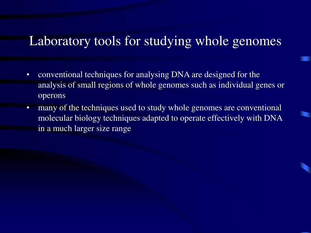 Laboratory tools for studying whole genomes