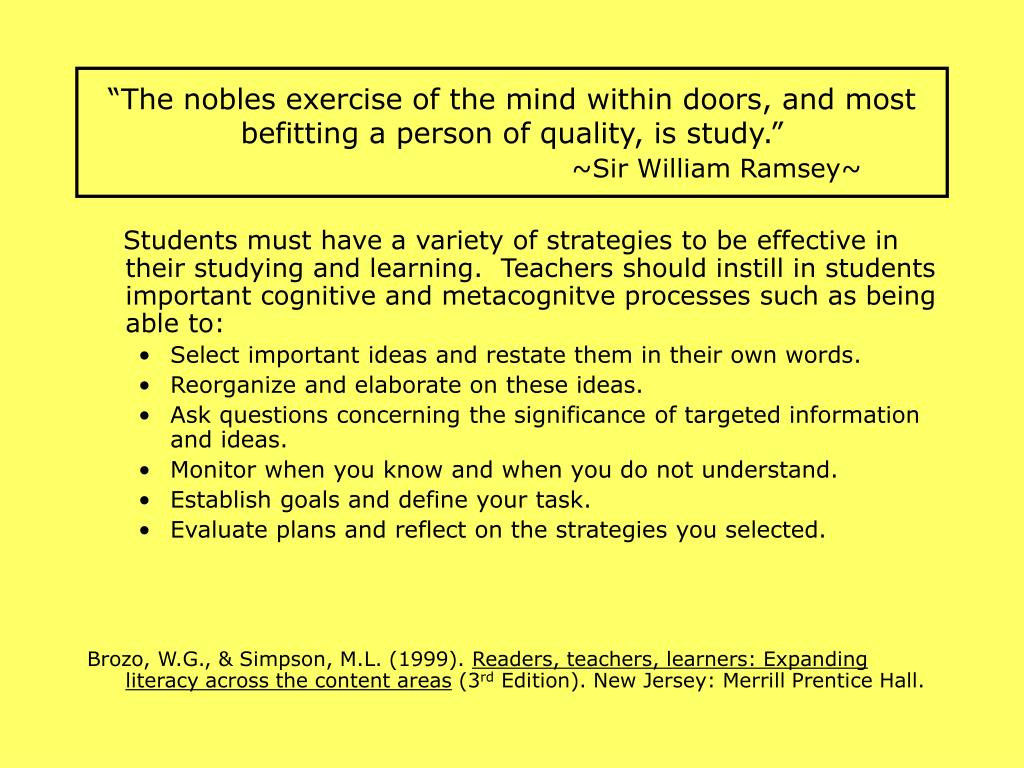 """The nobles exercise of the mind within doors, and most befitting a person of quality, is study."""