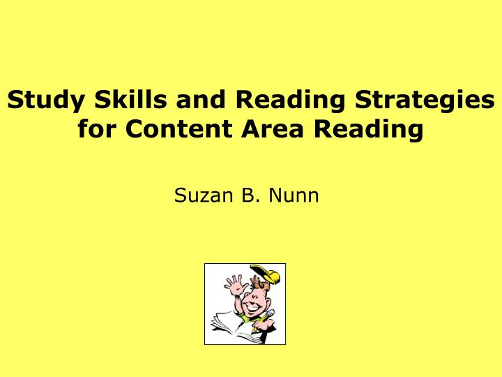 Study skills and reading strategies for content area reading l.jpg