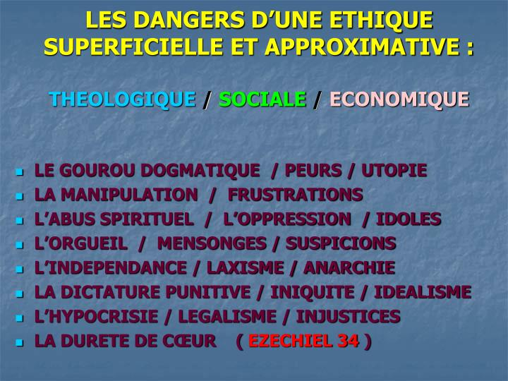 LES DANGERS D'UNE ETHIQUE SUPERFICIELLE ET APPROXIMATIVE :