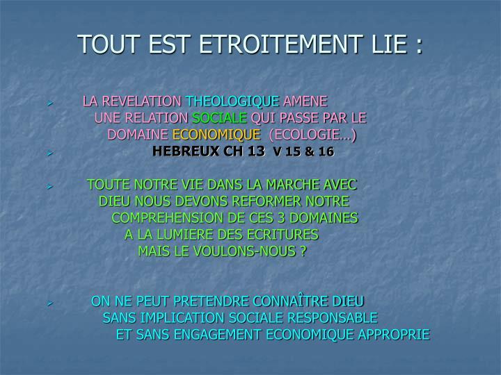 TOUT EST ETROITEMENT LIE :