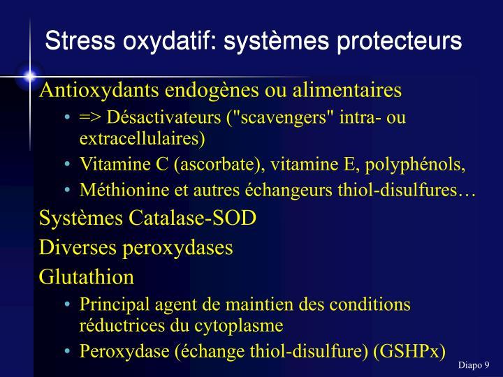 Stress oxydatif: systèmes protecteurs