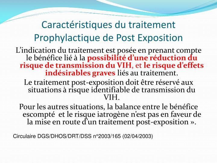 Caractéristiques du traitement Prophylactique de Post Exposition