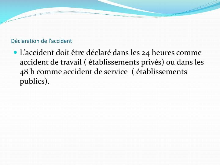 Déclaration de l'accident