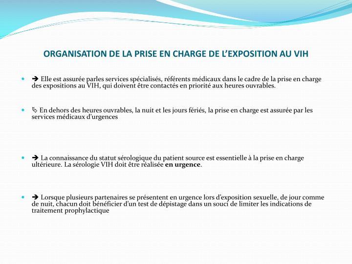 ORGANISATION DE LA PRISE EN CHARGE DE L'EXPOSITION AU VIH