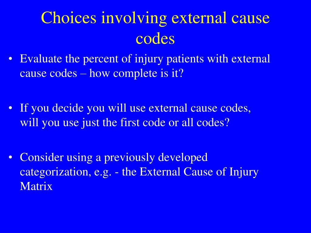 Choices involving external cause codes