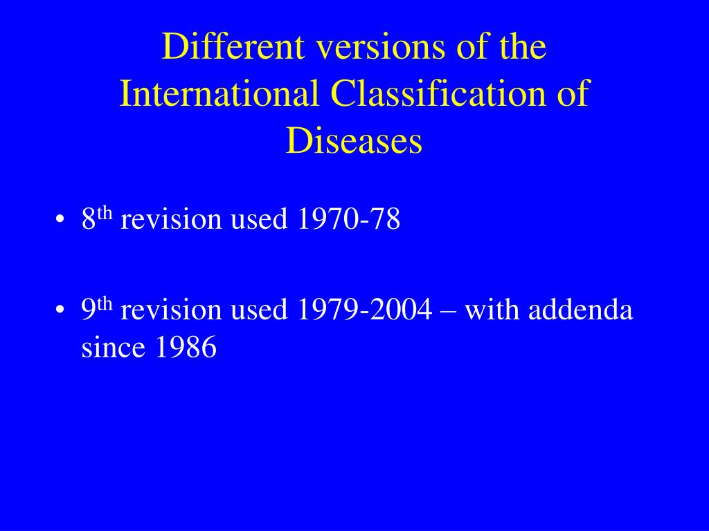 Different versions of the International Classification of Diseases