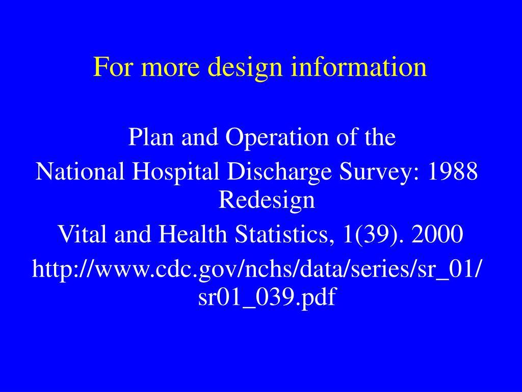For more design information