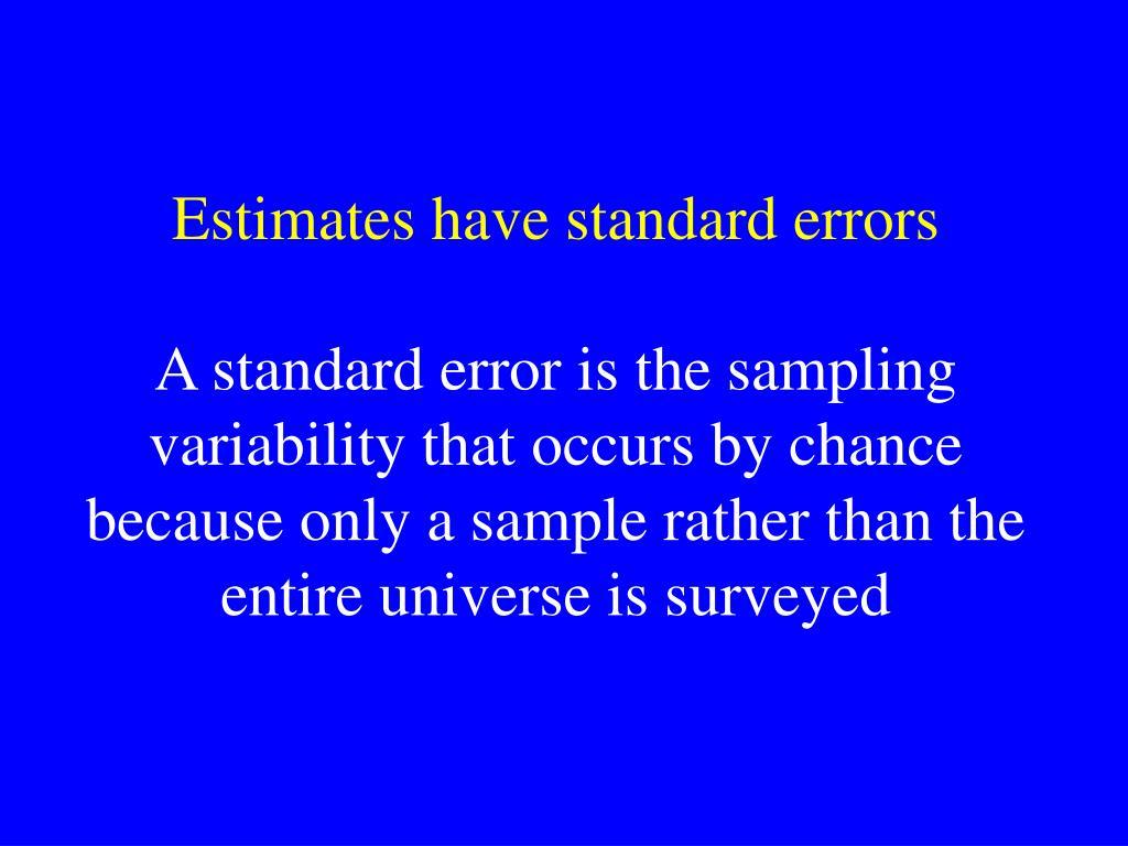 Estimates have standard errors