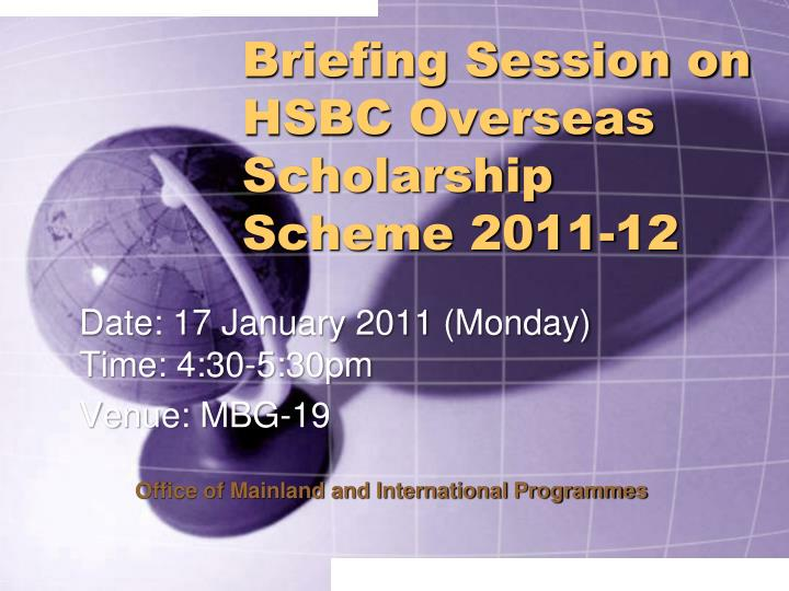 Briefing session on hsbc overseas scholarship scheme 2011 12