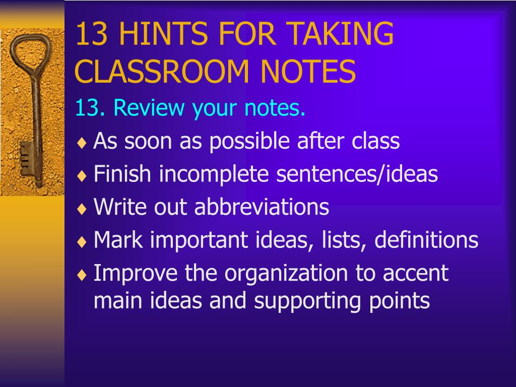 13 HINTS FOR TAKING CLASSROOM NOTES