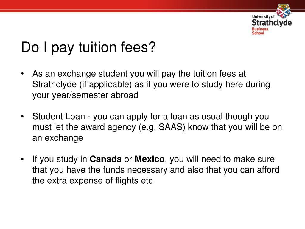 Do I pay tuition fees?