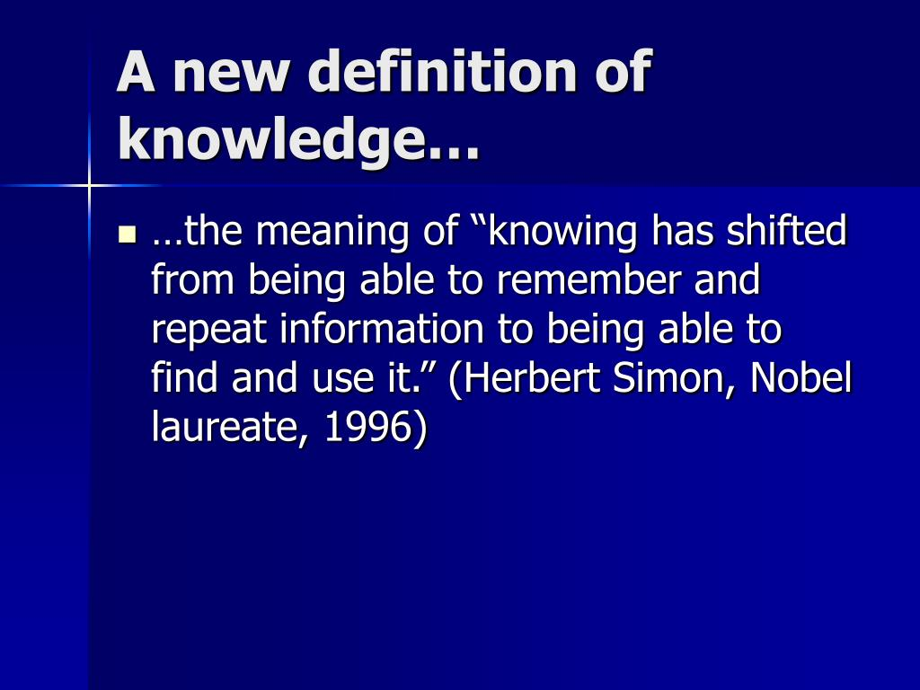 A new definition of knowledge…