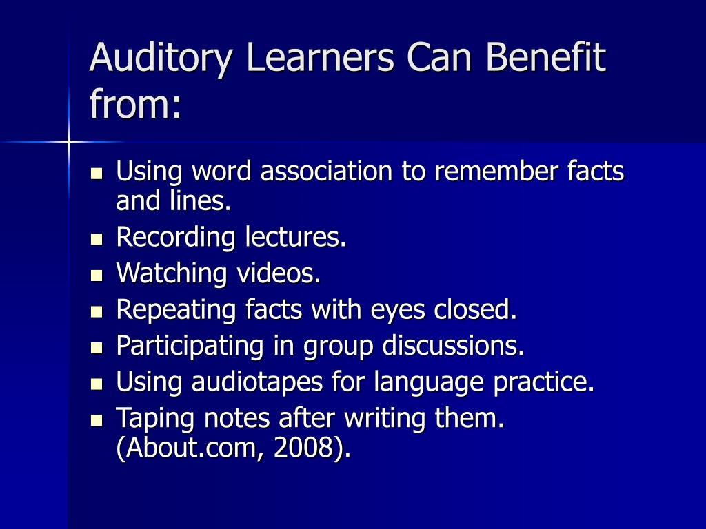 Auditory Learners Can Benefit from: