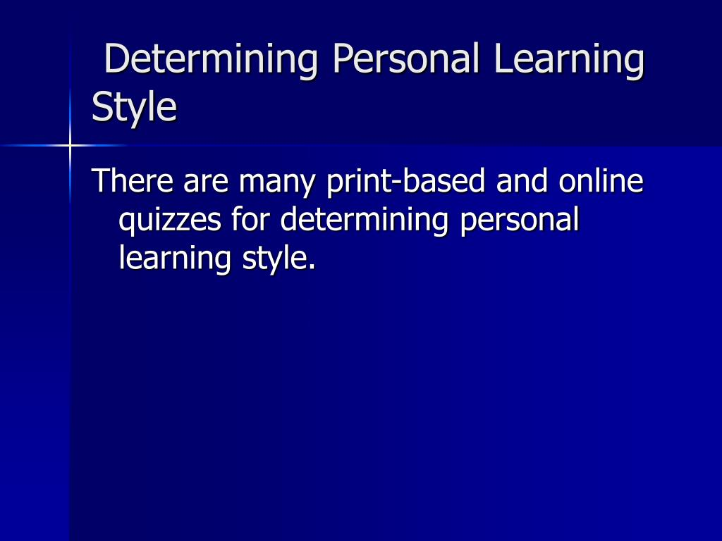 Determining Personal Learning Style