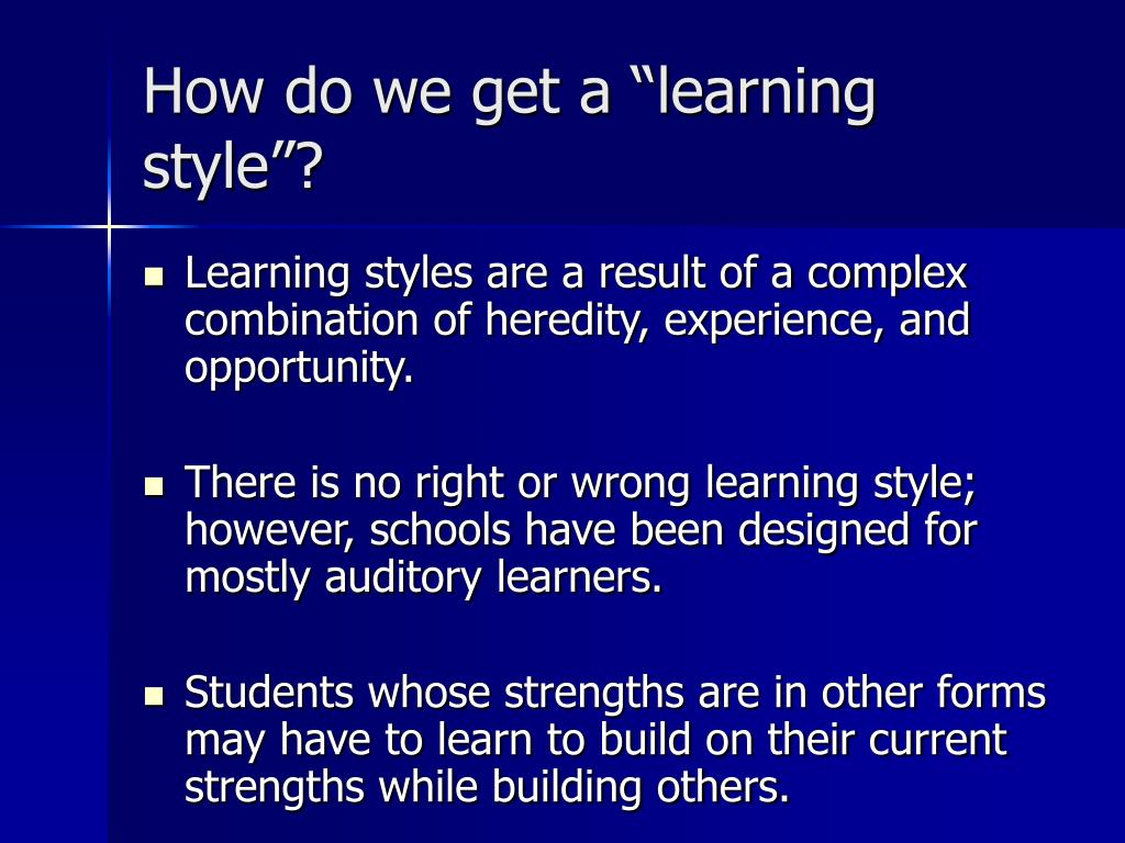 "How do we get a ""learning style""?"