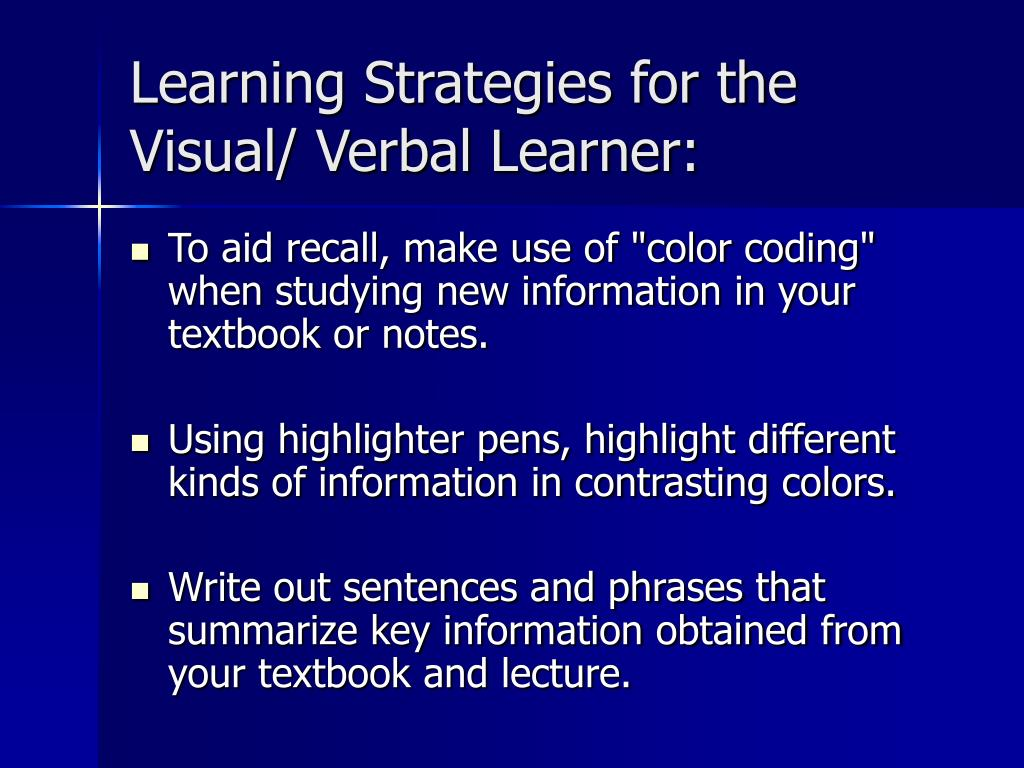 Learning Strategies for the Visual/ Verbal Learner: