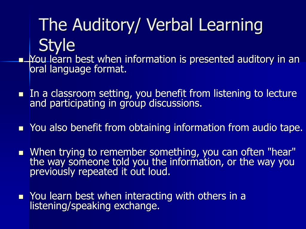 The Auditory/ Verbal Learning Style