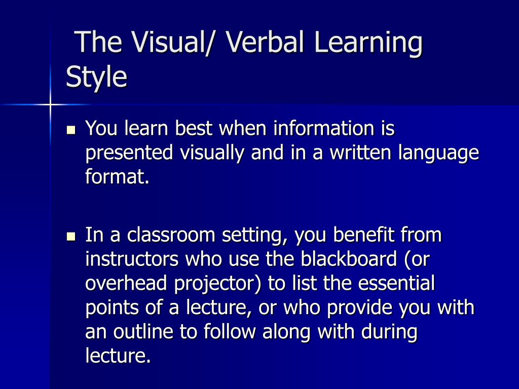 The Visual/ Verbal Learning Style