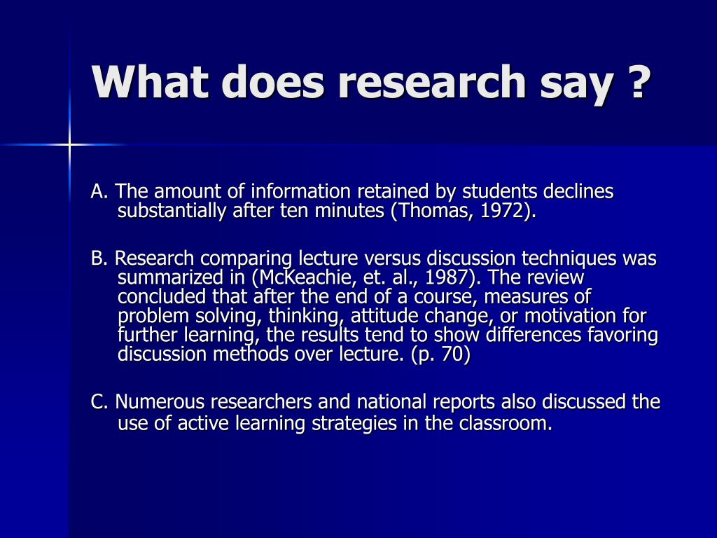 What does research say ?