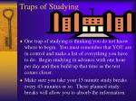 traps of studying