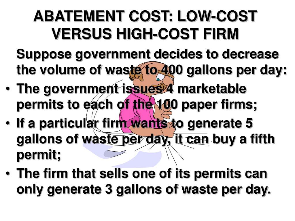 ABATEMENT COST: LOW-COST VERSUS HIGH-COST FIRM