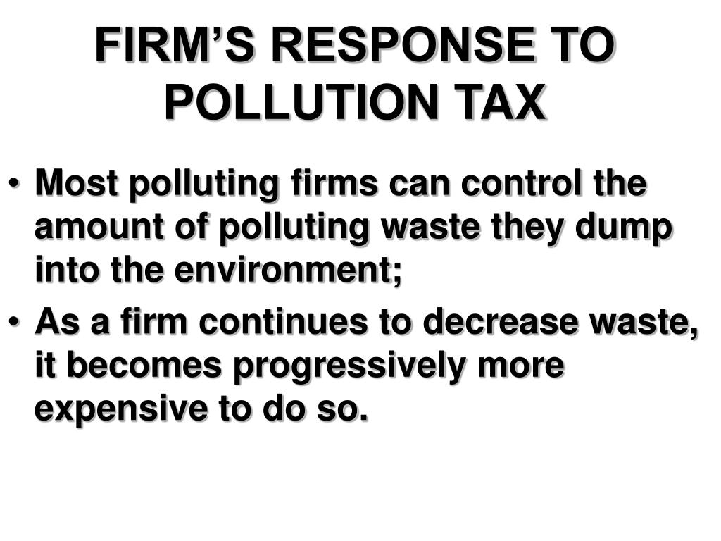 FIRM'S RESPONSE TO POLLUTION TAX