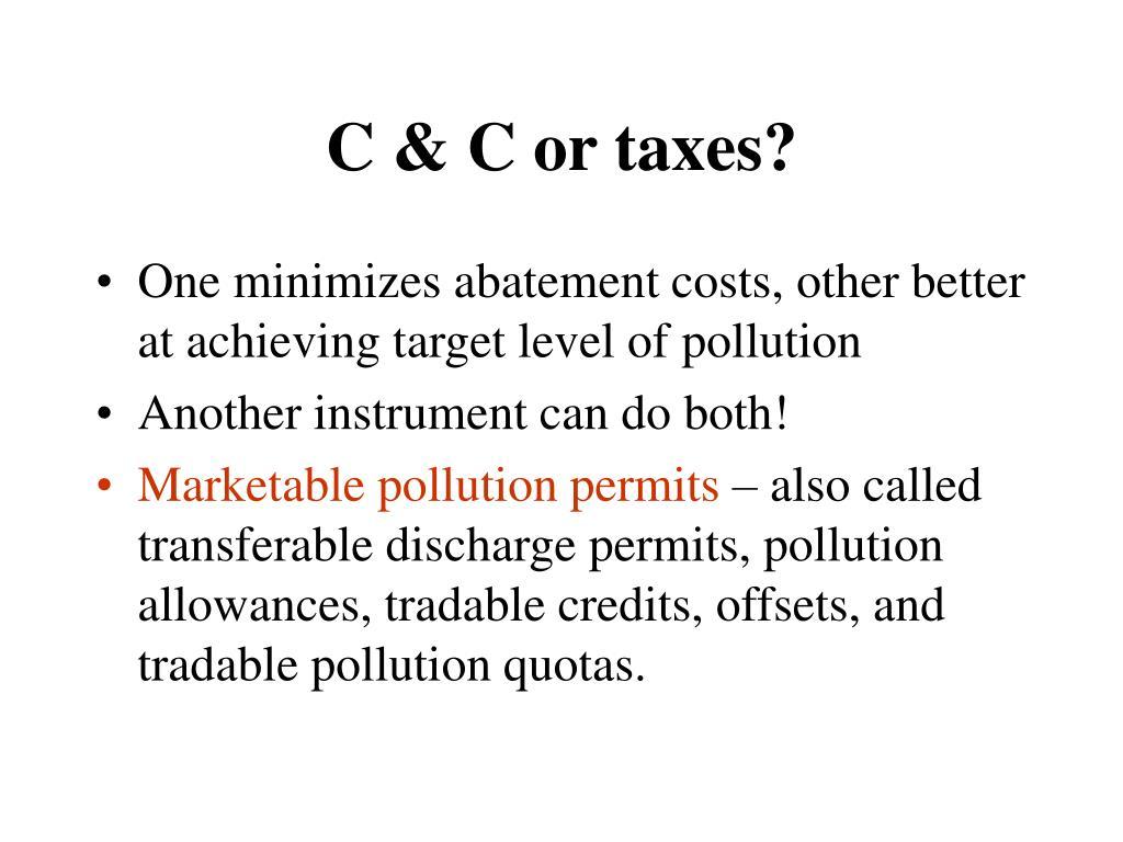 C & C or taxes?
