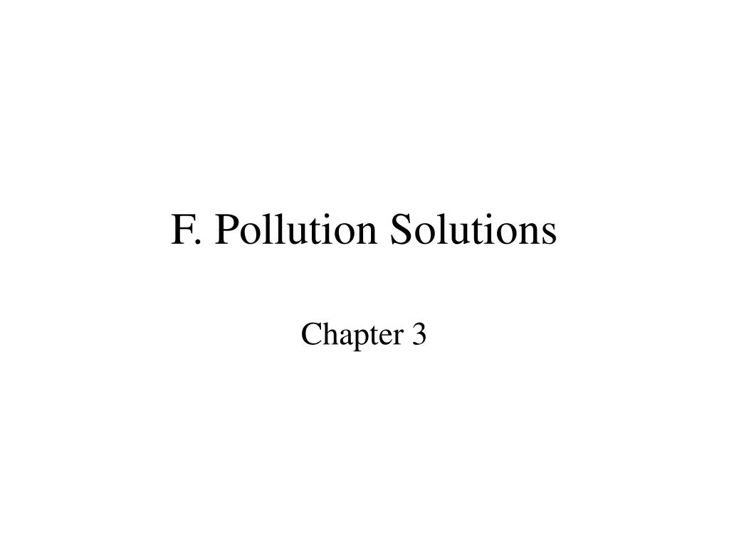 F. Pollution Solutions