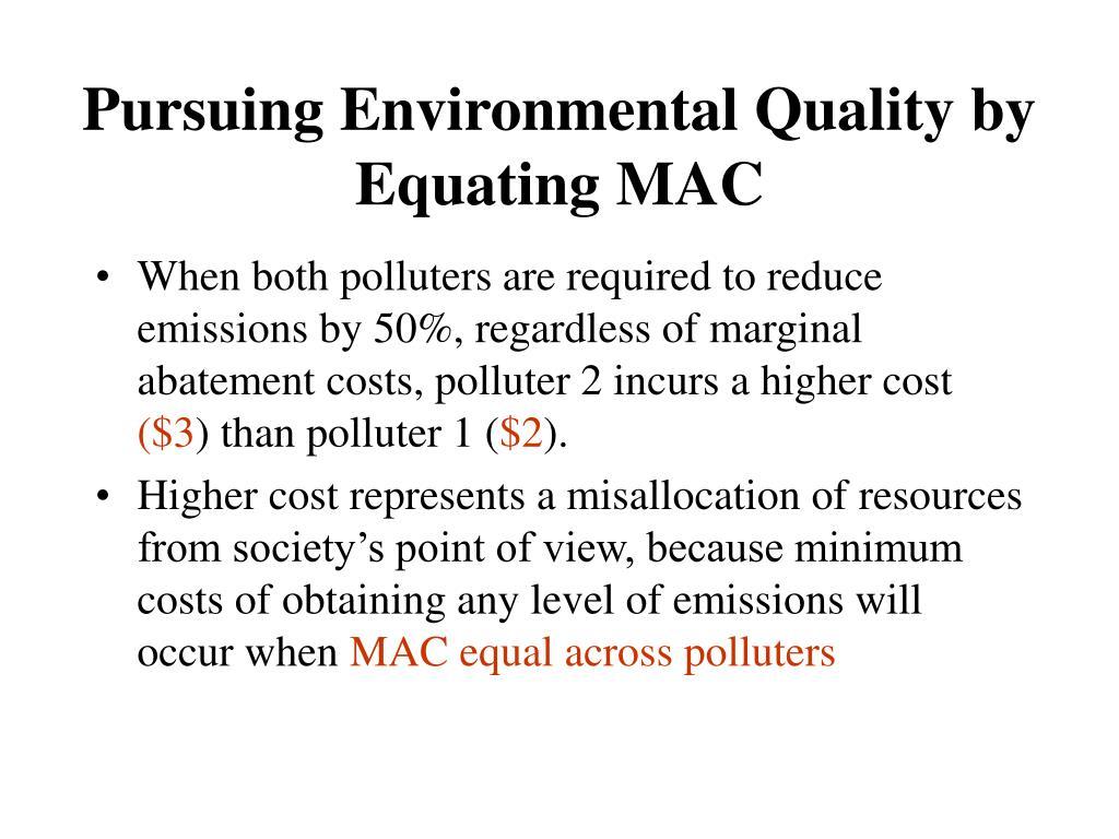Pursuing Environmental Quality by Equating MAC