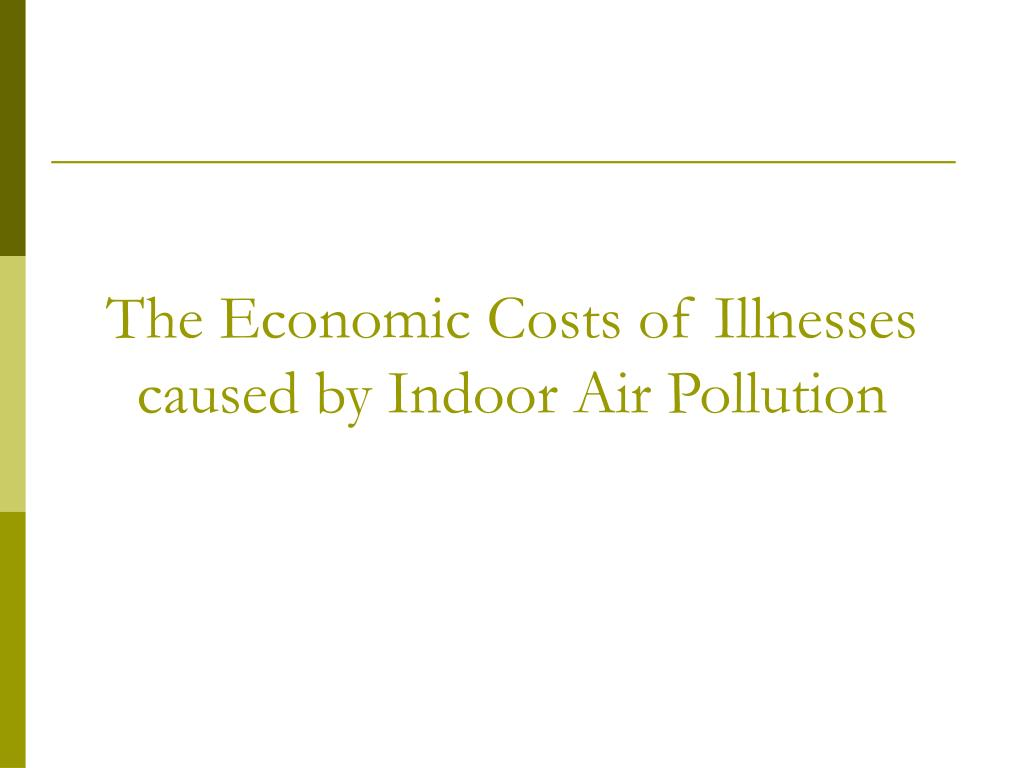 The Economic Costs of Illnesses caused by Indoor Air Pollution