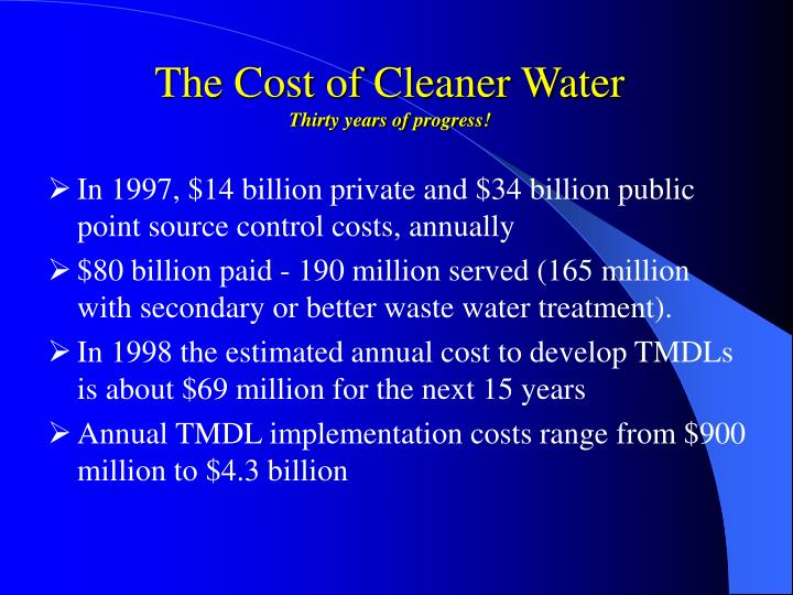 The cost of cleaner water thirty years of progress l.jpg