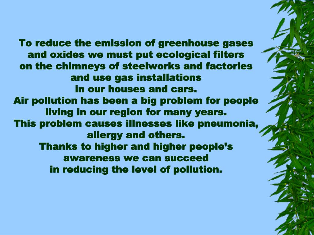 To reduce the emission of greenhouse gases