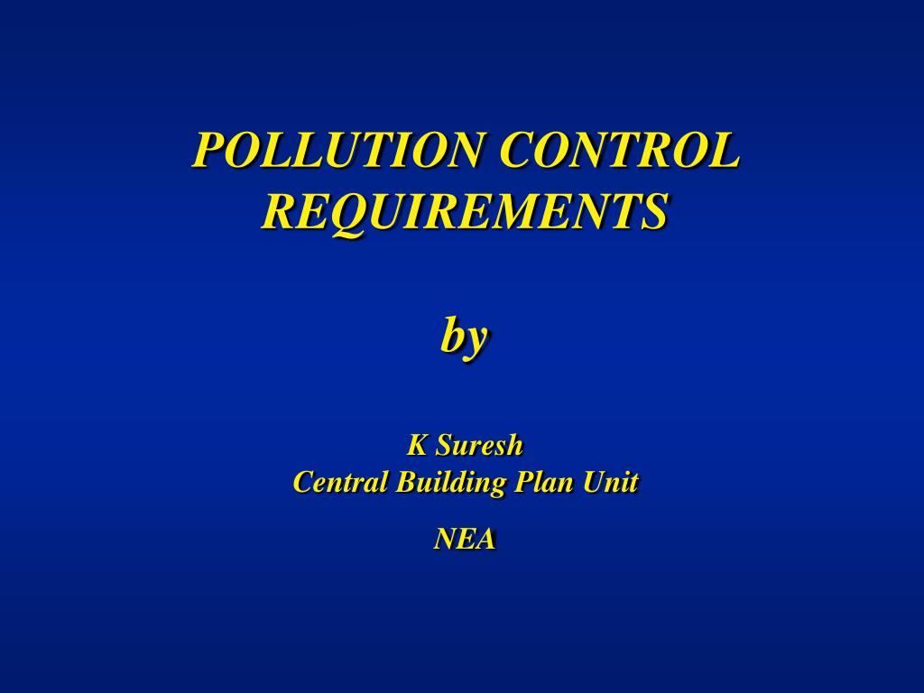 POLLUTION CONTROL REQUIREMENTS