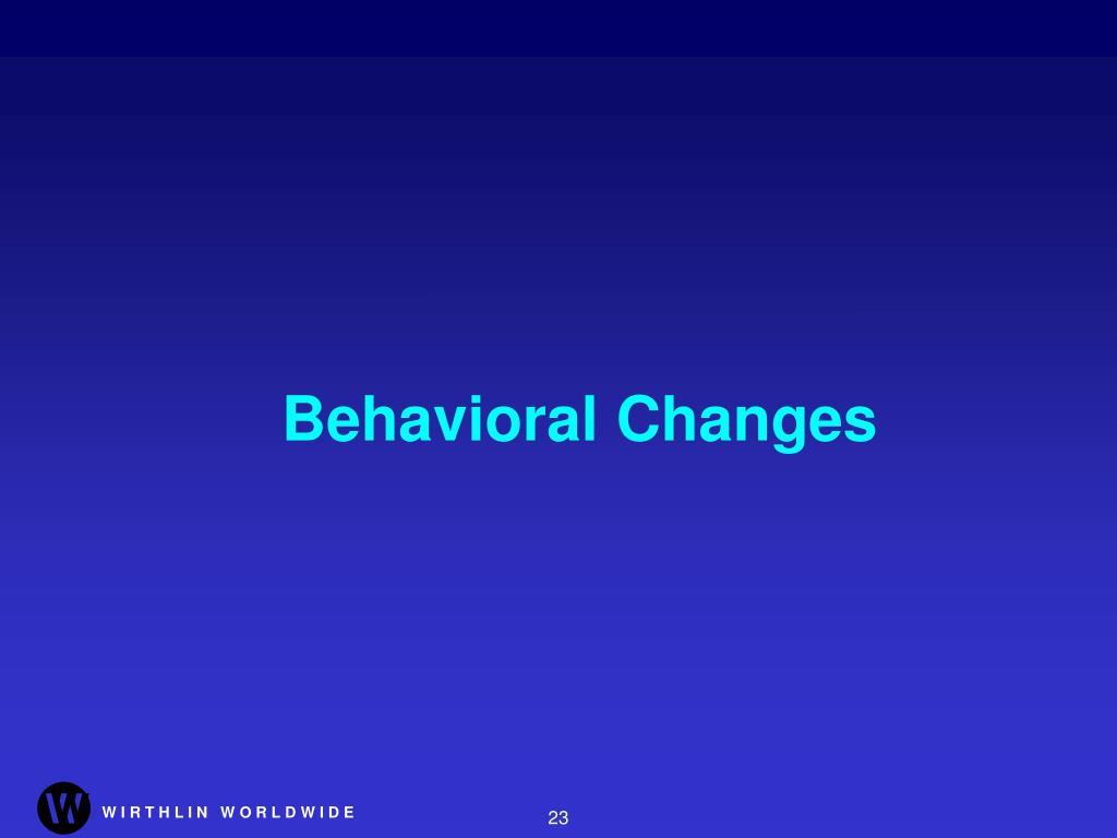 Behavioral Changes